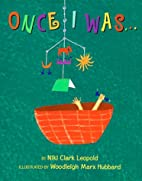 Once I Was... by Niki Clark Leopold
