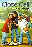 Strasser, Todd: Close Call