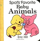 Hill, Eric: Spot's Favorite Baby Animals (A Spot Block Book)