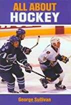 All about Hockey by George Sullivan