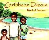 Isadora, Rachel: Caribbean Dream