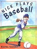 Isadora, Rachel: Nick Plays Baseball