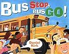 Bus Stop, Bus Go by Daniel Kirk
