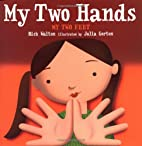 My Two Hands, My Two Feet by Rick Walton
