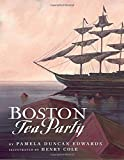 Edwards, Pamela Duncan: Boston Tea Party