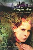Springer, Nancy: I Am Morgan Le Fay