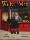 Littlesugar, Amy: Willy And Max: A Holocaust Story