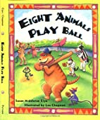 Eight Animals Play Ball by Susan Middleton…