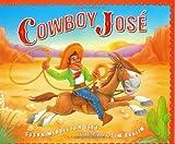 Elya, Susan Middleton: Cowboy Jose