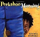 Isadora, Rachel: Peekaboo Morning