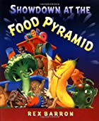 Showdown At The Food Pyramid by Rex Barron