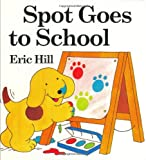 Eric Hill: Spot Goes to School board book