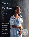 Woodson, Jacqueline: Coming on Home Soon