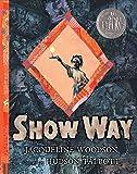 Woodson, Jacqueline: Show Way