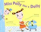 Miss Polly Has A Dolly by Pamela Duncan…