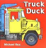 Rex, Michael: Truck Duck