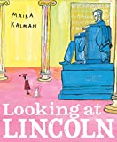 Kalman, Maira: Looking at Lincoln