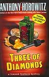 Horowitz, Anthony: Three of Diamonds (Diamond Brother Mysteries)
