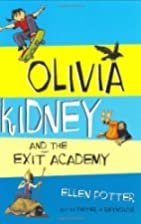 Olivia Kidney and The Exit Academy by Ellen…