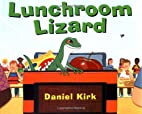 Lunchroom Lizard by Daniel Kirk