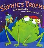 Elya, Susan Middleton: Sophie's Trophy