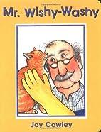 Mr. Wishy Washy by Joy Cowley