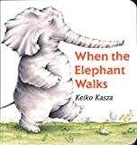 Kasza, Keiko: When the Elephant Walks