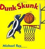 Rex, Michael: Dunk Skunk