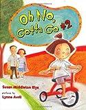Elya, Susan Middleton: Oh No, Gotta Go #2!