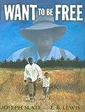 Slate, Joseph: I Want to be Free