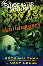 The Bloodwater Mysteries: Skullduggery by…