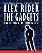 Alex Rider: The Gadgets by Anthony Horowitz