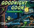 Goodnight Goon: A Petrifying Parody by…