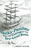 Kluger, Jeffrey: Nacky Patcher & the Curse of the Dry-Land Boats