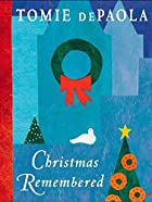Christmas Remembered by Tomie dePaola