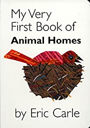 My Very First Book of Animal Homes by Eric…