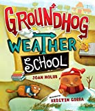 Holub, Joan: Groundhog Weather School