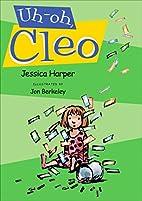 Uh-oh, Cleo by Jessica Harper