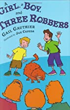 A Girl, A Boy, and Three Robbers by Gail…