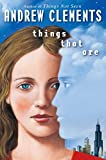 Clements, Andrew: Things That Are (Things Not Seen)
