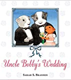 Uncle Bobby's Wedding by Sarah S. Brannen