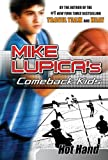 Lupica, Mike: Hot Hand: Mike Lupica's Comeback Kids (Comeback Kids Series)