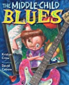 The Middle-Child Blues by Kristyn Crow