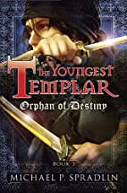 Orphan of Destiny: Book 3 (Youngest Templar)…