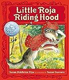 Elya, Susan Middleton: Little Roja Riding Hood