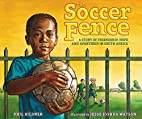 The Soccer Fence: A story of friendship,…