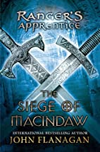 The Siege of Macindaw by John Flanagan