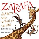 St. George, Judith: Zarafa: The Giraffe Who Walked to the King