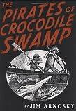 Arnosky, Jim: The Pirates of Crocodile Swamp