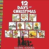 Isadora, Rachel: The 12 Days of Christmas